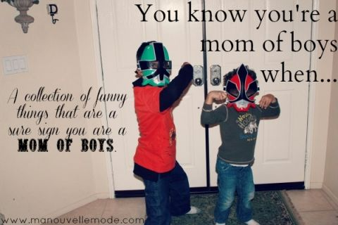 You know you're a mom of boys when...