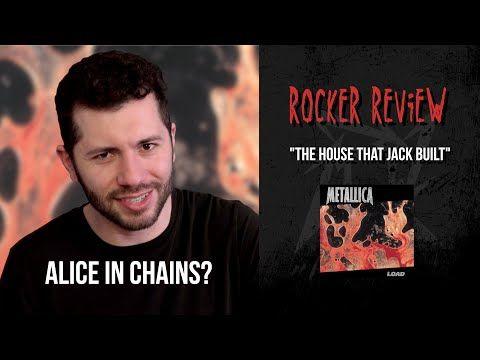 Rocker Review The House That Jack Built Metallica Youtube Metallica Metallica Song Metallica Youtube