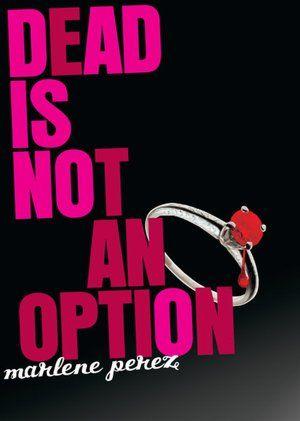 Dead is not an option (Dead Is Series #5) By Marlene Perez