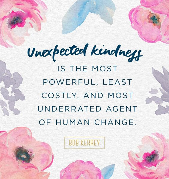 Unexpected kindness quote 3 Quotes to inspire you to reach out to the broken, the needy…be kind, each and every day