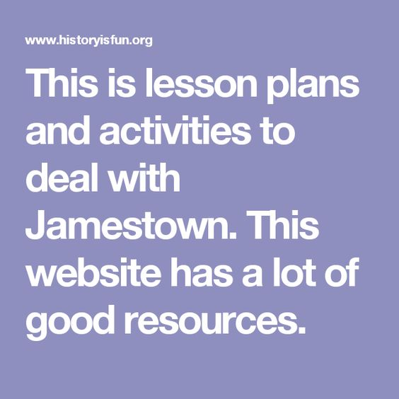 This is lesson plans and activities to deal with Jamestown. This website has a lot of good resources.