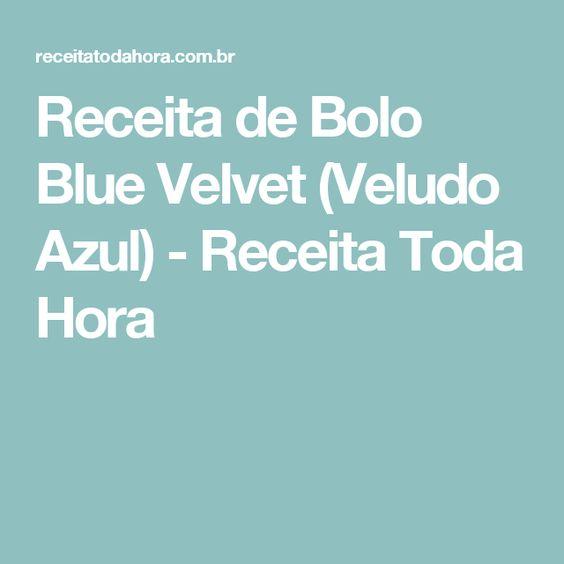 Receita de Bolo Blue Velvet (Veludo Azul) - Receita Toda Hora