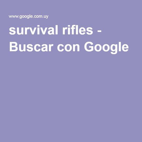 survival rifles - Buscar con Google