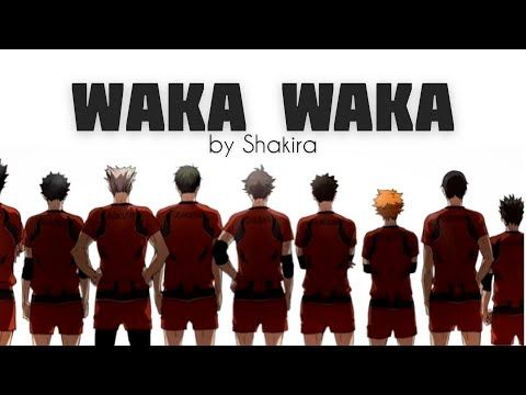 Haikyu Amv Waka Waka By Shakira Youtube In 2020 Waka Waka Shakira Haikyu