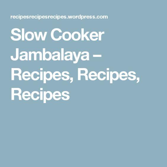 Slow Cooker Jambalaya  – Recipes, Recipes, Recipes