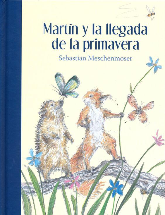 Martín y la llegada de la primavera  Sebastian Meschenmoser