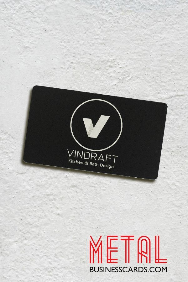 Look at this cool metal business card weve created for Vindraft Kitchen and Bath Design. Make yourself stand out in the corporate world with our metal cards.