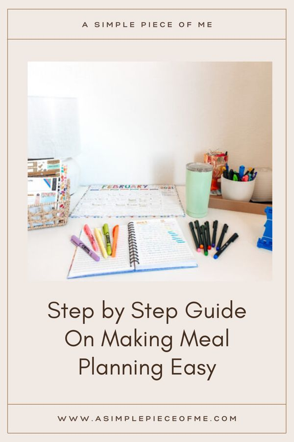 A step by step guide to make meal planning a little less stressful for yourself. Visit www.asimplepieceofme.com to read more. #mealplanning #mealplan #howto #howtomealplan #mealplantoloseweight #mealplantoloseweightforwomen #mealplanningideas #mealplanforweightloss #health #stayorganized #wellness #healthylifestyle #streefree #mealplanner #mealplanonabudget #howtostayorganized #howto #howtomealplan #howtoplan
