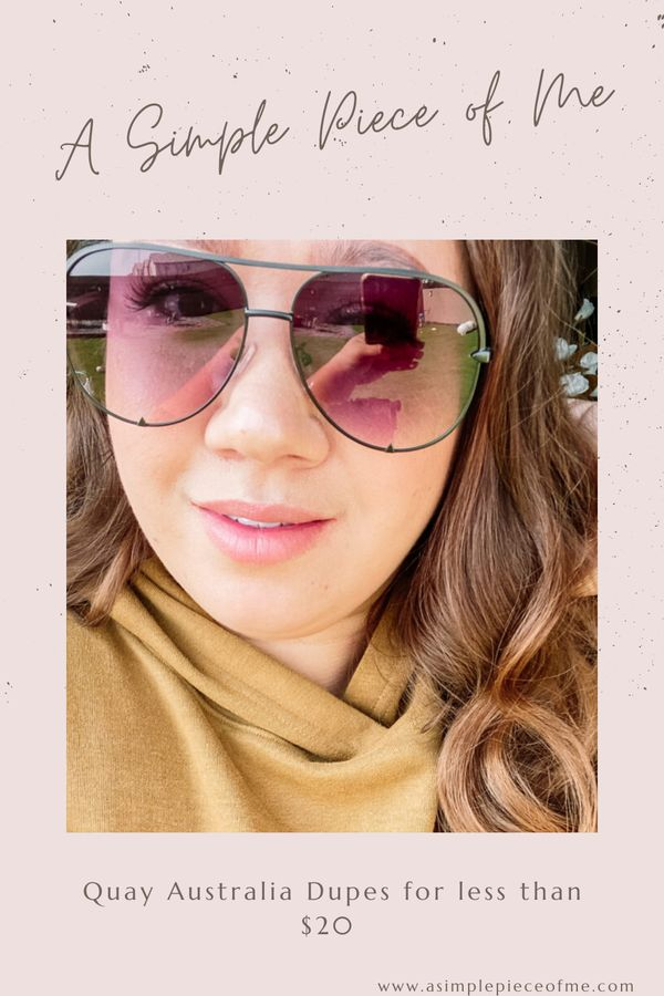 Sharing all the details on this amazing Qauy Australia High Key sunglass dupes over on www.asimplepieceofme.com #sunglasses #sunnies #fashiondupes #dupes #amazonfinds