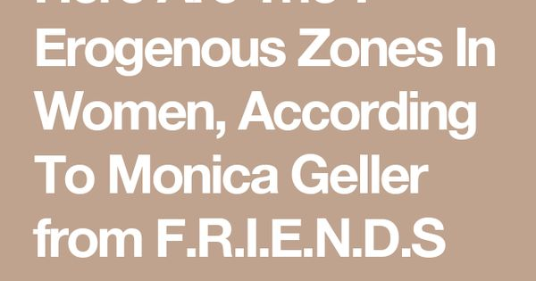Here Are The 7 Erogenous Zones In Women According To Monica