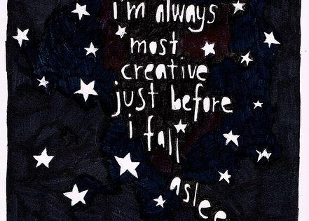 I'm always most creative just before I fall asleep | Inspirational Quotes