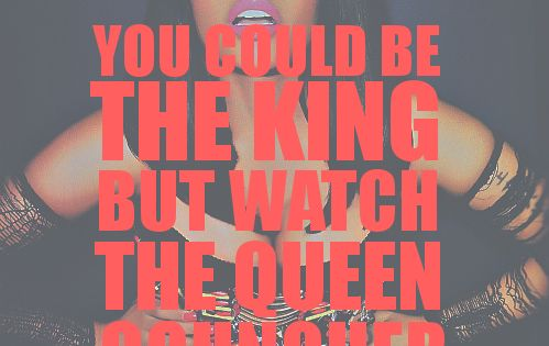 you could be the KING but watch the QUEEN conquer ♥ nickitheninja