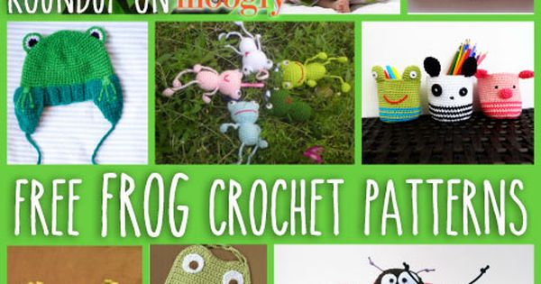 Don't Frog that Frog: 10 Free Crochet Frog Patterns ...