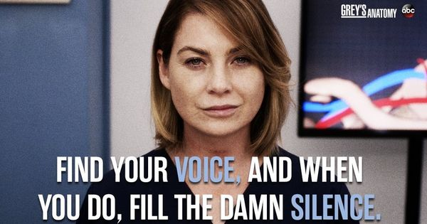 """""""Find your voice, and when you do, fill the damn silence ..."""