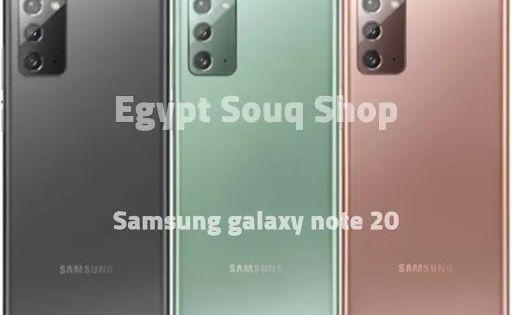 مواصفات هاتف سامسونج جلاكسي نوت ٢٠ Samsung Galaxy Note 20 Smartphone Samsung Galaxy Smartphone Galaxy