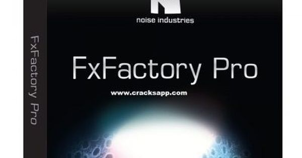FxFactory Pro 6 0 1 Crack 2017 With Serial Number Mac Full