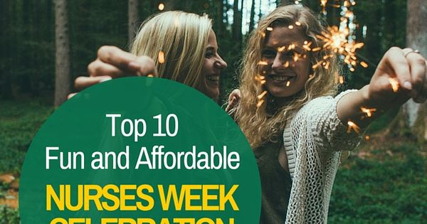 Top 10 Fun And Affordable Nurses Week Celebration Ideas