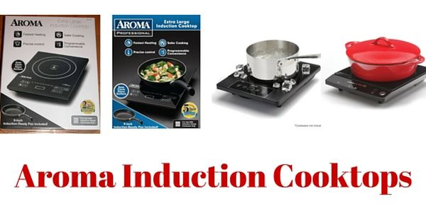 Aroma Induction Cooktops Aid 413fp Extra Large Vs Aid 509 Vs Aid 513fp Vs Aid 506 Induction Cooktop Cooktop Induction
