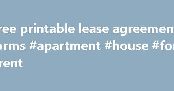 Free printable lease agreement forms #apartment #house #for #rent