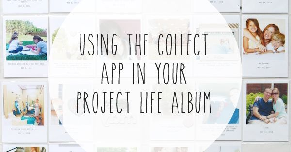 So excited more people are using Collect! stephanie makes: Project Life &