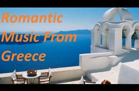 Romantic Greek Greece Music Mini Mix Greece Romantic Music Greek Music
