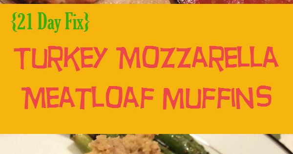 Meatloaf muffins, 21 day fix and 21 days on Pinterest