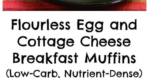 Flourless Egg and Cottage Cheese Savory Breakfast Muffins ...