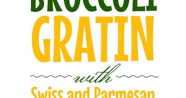 Broccoli Gratin with Swiss and Parmesan | Thanksgiving, Casseroles and ...
