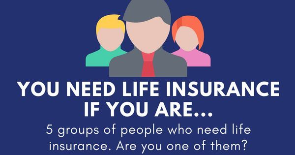 You Need Life Insurance If You Are Life Insurance Life