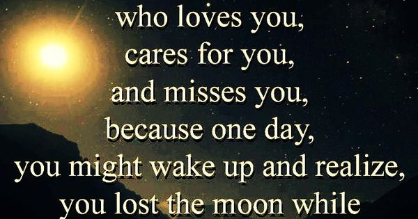 Don't lose the moon while counting the stars Follow best love quotes