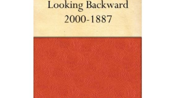 Looking Backward Edward Bellamy Essay Typer