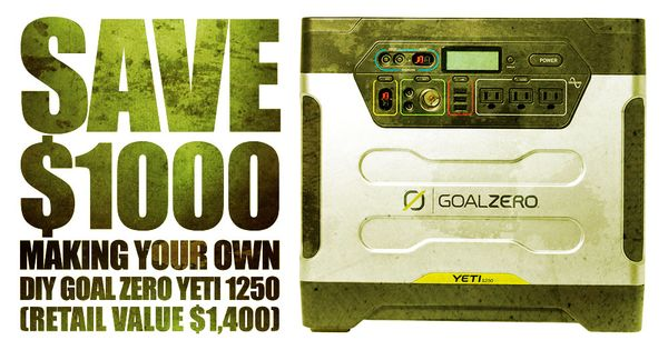 Save  1000 building your own DIY Goal Zero Yeti 1250