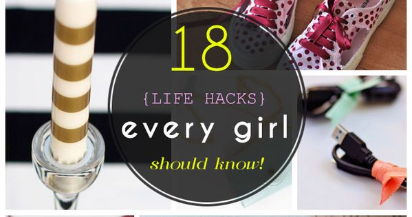 18 Life Hacks Every Girl Should Know doityourself diy doityourselflist doityourselflists diylist