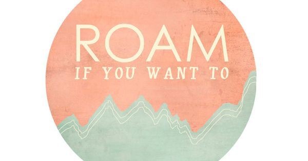 Re Pin if you want to! Roam Around the World!! travel quote