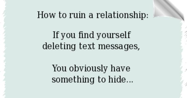How to ruin a relationship: If you find yourself deleting ...