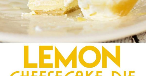 Lemon Cheesecake Pie | Cheesecake Pie, Lemon Cheesecake and Cheesecake