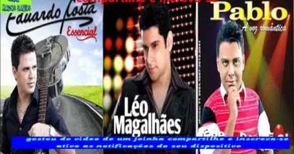 As Melhores De Eduardo Costa Leo Magalhaes E Pablo Leo Magalhaes
