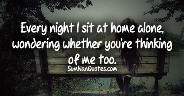 Every Night I Sit At Home Alone, Wondering Whether You Are