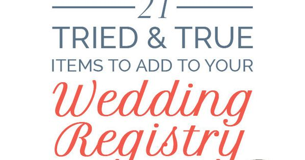 21 wedding registry items that are totally worth it 21st for Things to put on wedding registry