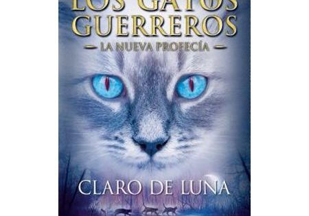 Los Gatos Guerreros La Nueva Profecía Claro De Luna Moonrise Series 2 Paperback Walmart Com Warrior Cat Warrior Cats Books