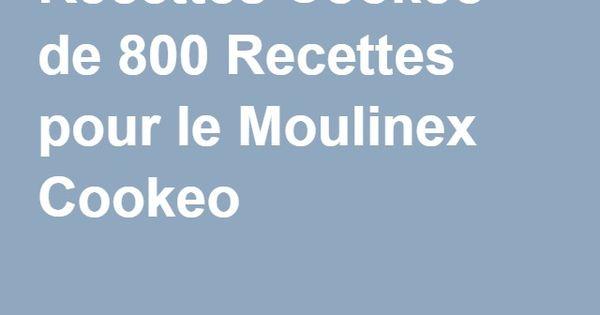recettes cookeo de 800 recettes pour le moulinex cookeo. Black Bedroom Furniture Sets. Home Design Ideas