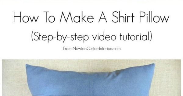 How To Make A Throw Pillow Out Of An Old T Shirt : How To Make A Shirt Pillow Head to, Dads and Videos