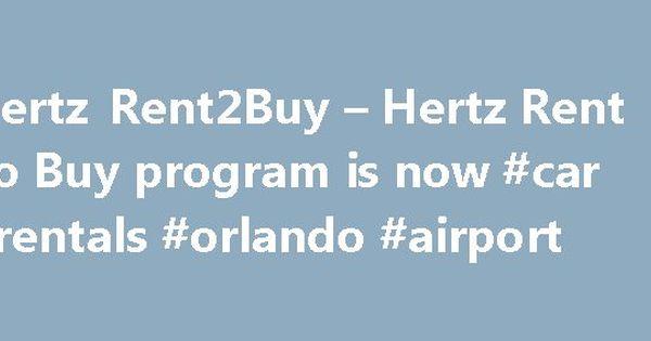 Hertz Rent2Buy – Hertz Rent To Buy program is now #car #rentals ...
