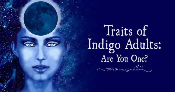 Which Of These Indigo Adult Characteristics Do You Have?