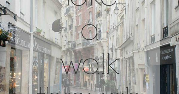 A Complete Guide to Visiting Paris: Walking Around the City travel bucket list travel bucketlist