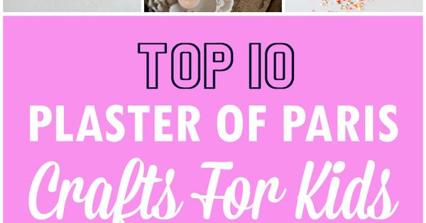 10 easy to make plaster of paris crafts for kids smooth for Paris themed crafts for kids