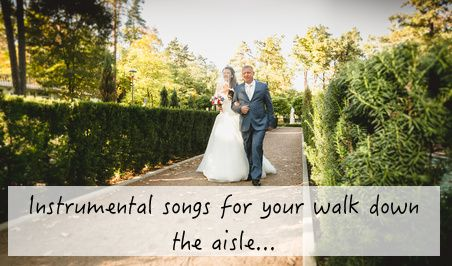 Instrumental Wedding Music For Your Ceremony Instrumental Wedding Music Instrumental Wedding Songs Bridal Processional Songs