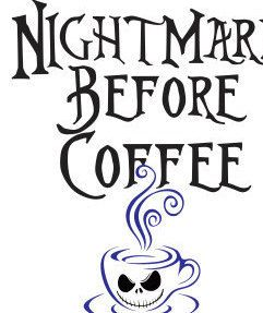 Svg File Nightmare Before Coffee Svg File Dxf For Silhouette Tshirt Art Coffee Svg Nightmare Dxf Coffee Svg Coffee Svg Files Cricut Halloween