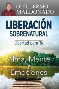 Liberacion Sobrenatural Libertad Para Tu Alma Mente Y Emociones