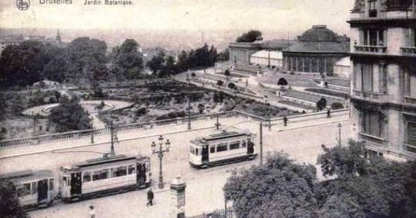 Tramways au jardin botanique vieux bruxelles pinterest for Boulevard du jardin botanique